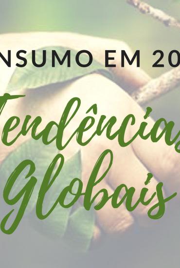 CONSUMO EM 2018: TENDÊNCIAS GLOBAIS